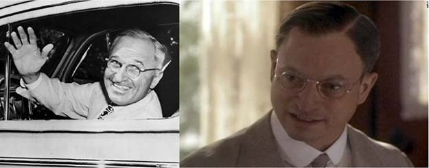 Harry S. Truman (Gary Sinise in Truman)