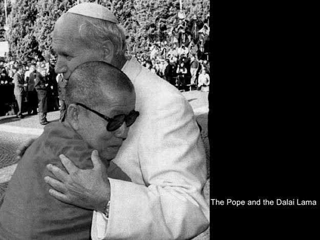 The Pope and Dali Lama.